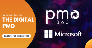 The Digital PMO Webinar Series by Microsoft & pmo365